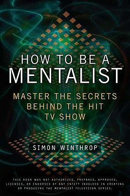 How to Be a Mentalist By Winthrop, Simon