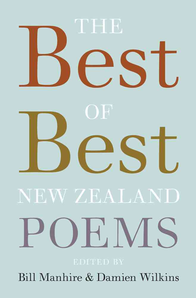 The Best of Best New Zealand Poems By Manhire, Bill (EDT)/ Wilkins, Damien (EDT)